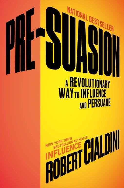 Pre-Suasion by Dr. Robert Cialdini